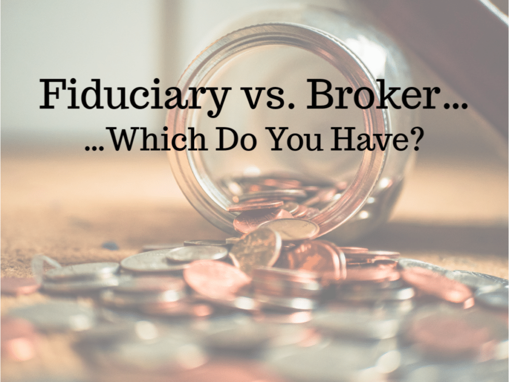 Fiduciary vs. Broker (Which Do You Have?)
