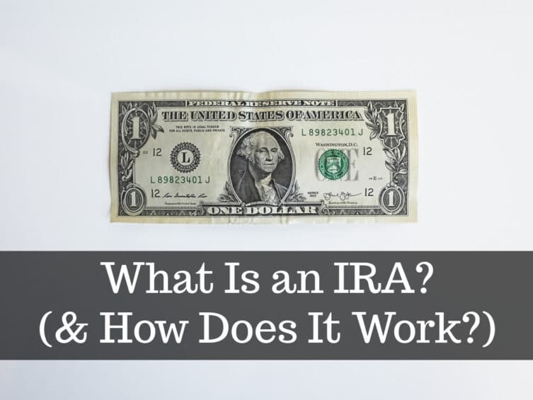 What Is an IRA (& How Does It Work)?
