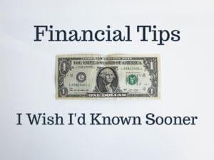 Financial Tips I Wish I'd Known Sooner