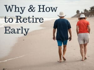 Why & How to Retire Early