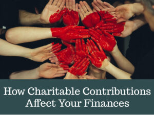 How Charitable Contributions Affect Your Finances