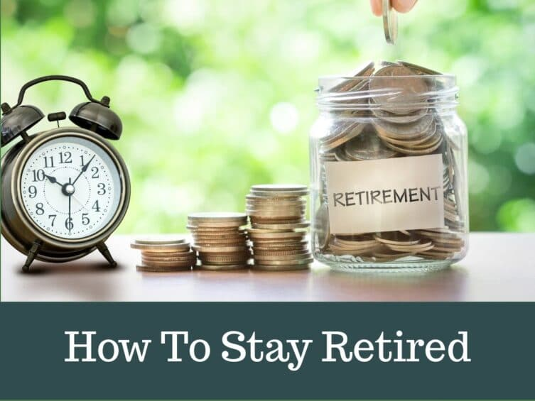 How to Stay Retired